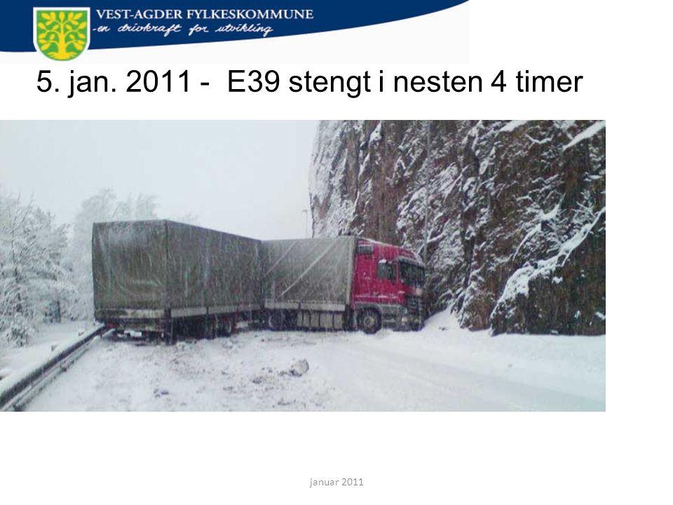 5. jan. 2011 - E39 stengt i nesten 4 timer