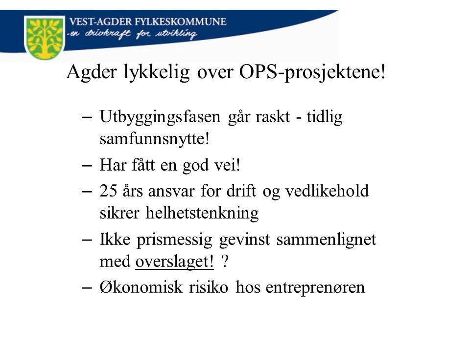 Agder lykkelig over OPS-prosjektene!