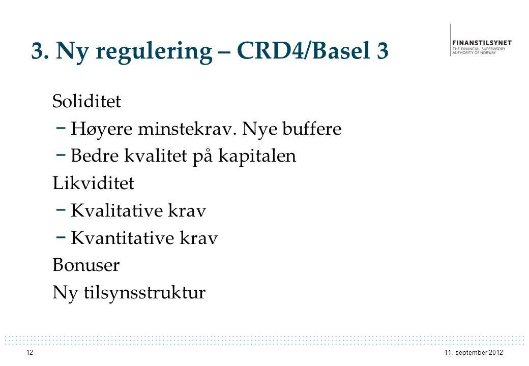 3. Ny regulering – CRD4/Basel 3