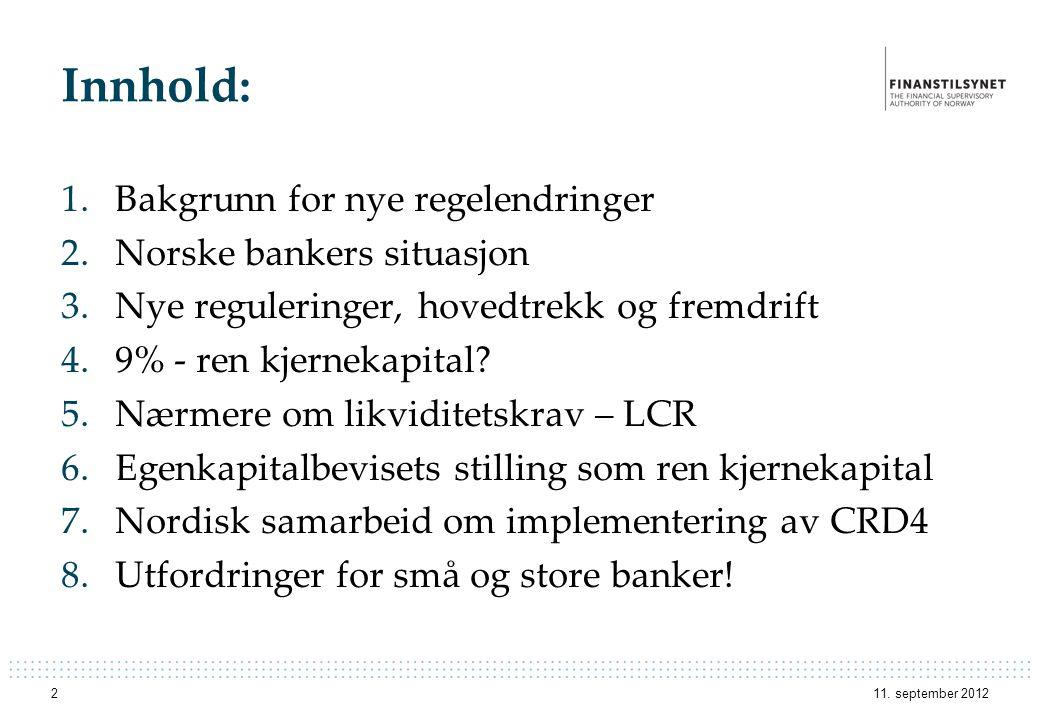 Innhold: Bakgrunn for nye regelendringer Norske bankers situasjon