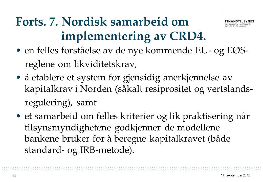 Forts. 7. Nordisk samarbeid om implementering av CRD4.