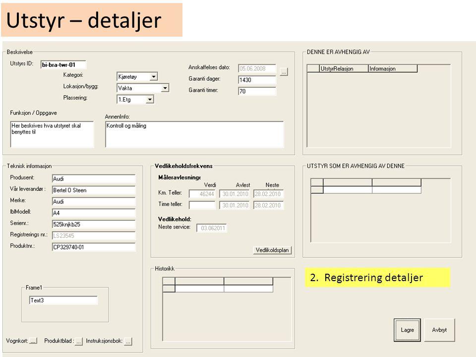 Utstyr – detaljer 2. Registrering detaljer