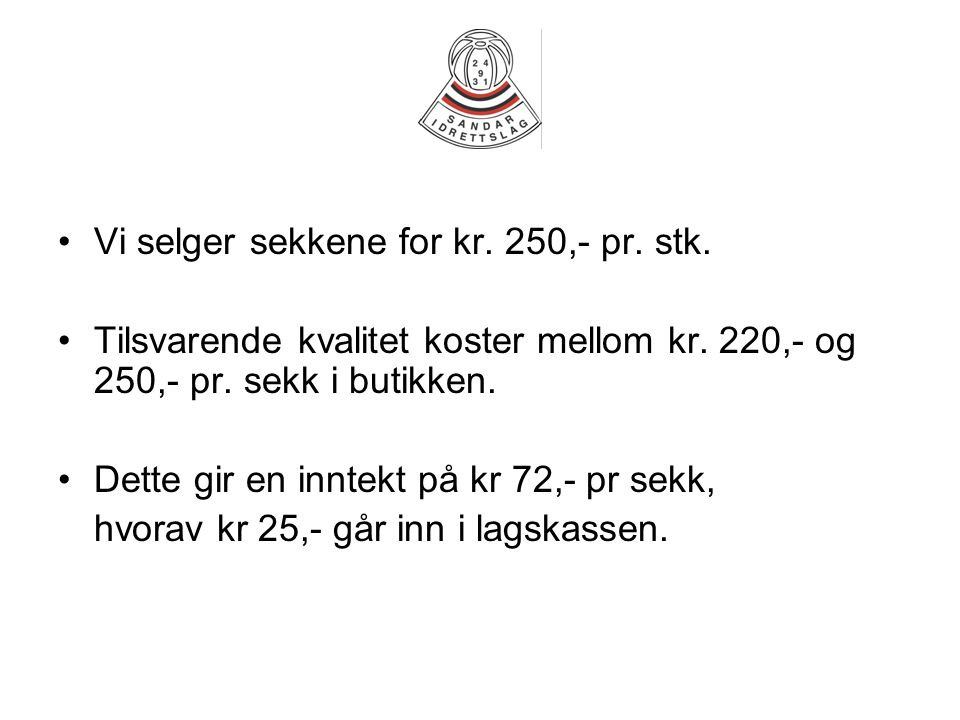 Vi selger sekkene for kr. 250,- pr. stk.