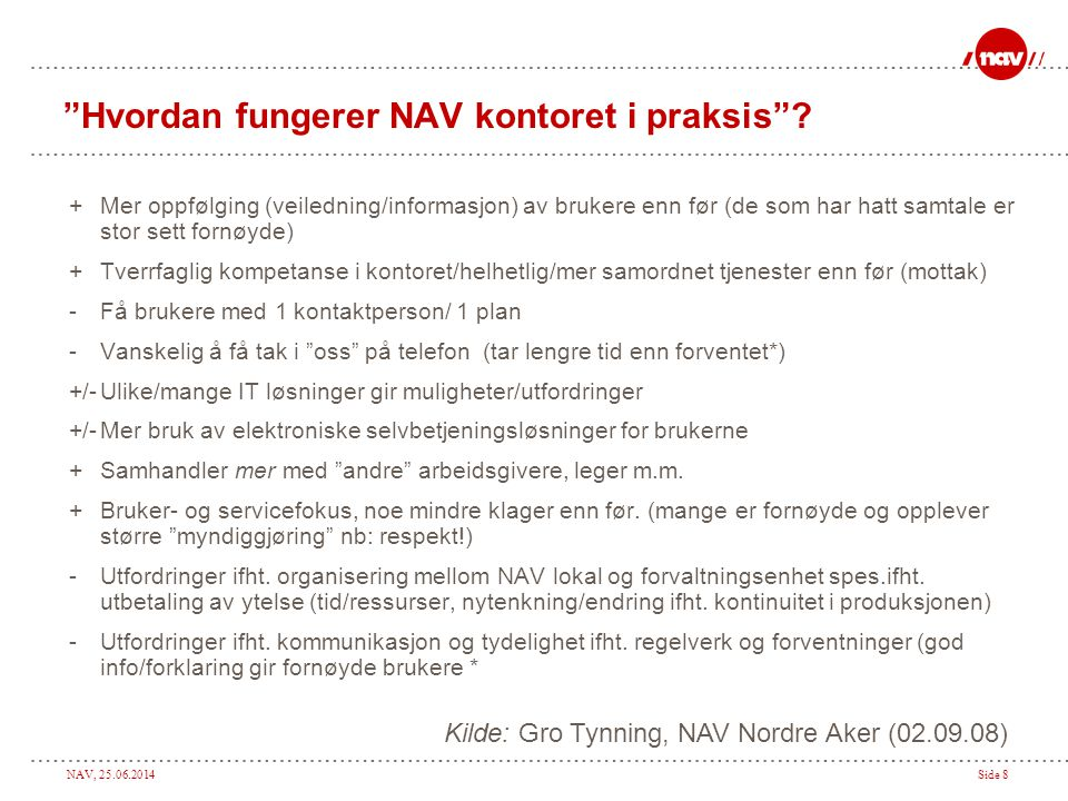 Hvordan fungerer NAV kontoret i praksis