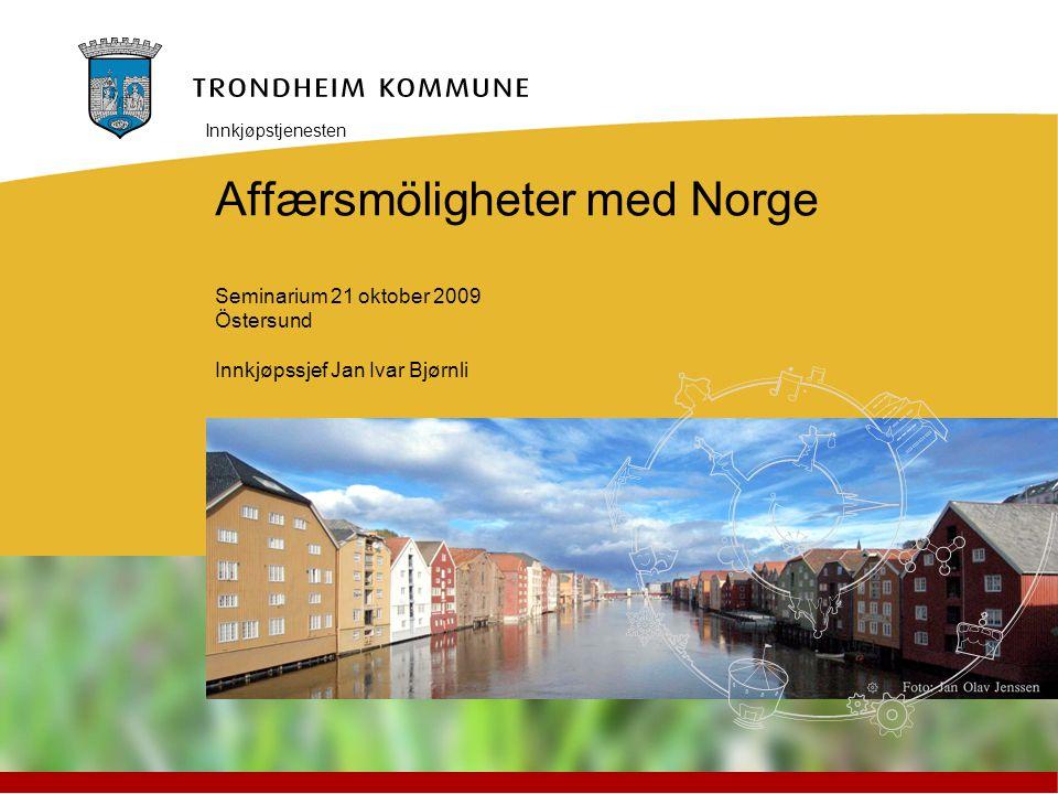 Innkjøpstjenesten Affærsmöligheter med Norge Seminarium 21 oktober 2009 Östersund Innkjøpssjef Jan Ivar Bjørnli.