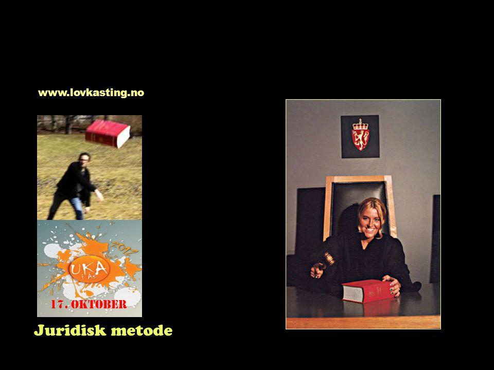 www.lovkasting.no 17. oktober Juridisk metode