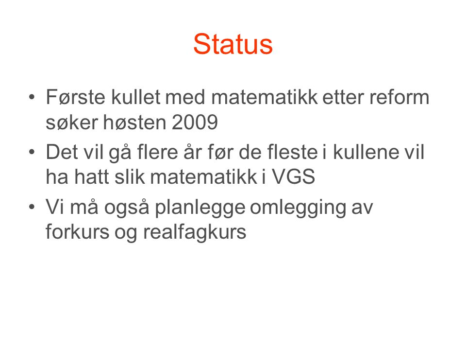 Status Første kullet med matematikk etter reform søker høsten 2009