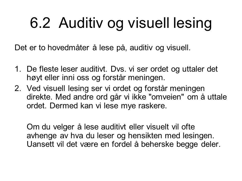 6.2 Auditiv og visuell lesing