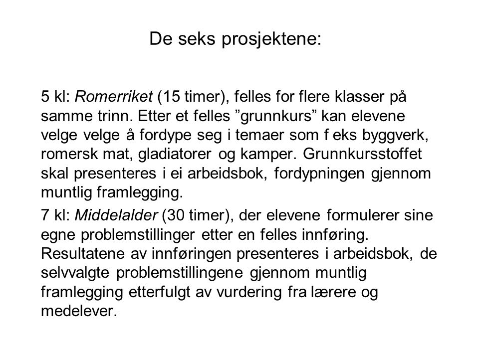 De seks prosjektene: