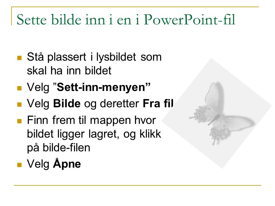 Sette bilde inn i en i PowerPoint-fil