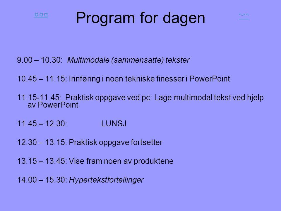 Program for dagen 9.00 – 10.30: Multimodale (sammensatte) tekster