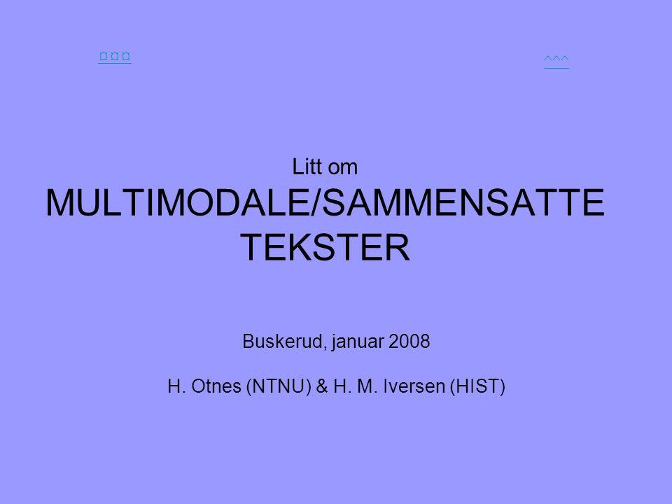 Litt om MULTIMODALE/SAMMENSATTE TEKSTER