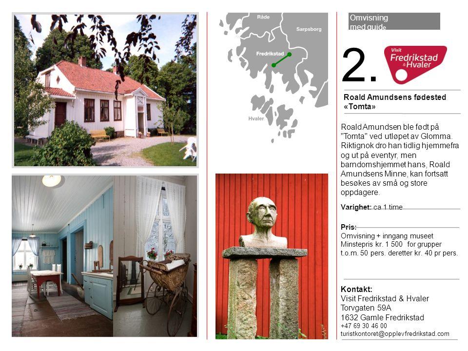 2. Omvisning med guide Roald Amundsens fødested «Tomta»