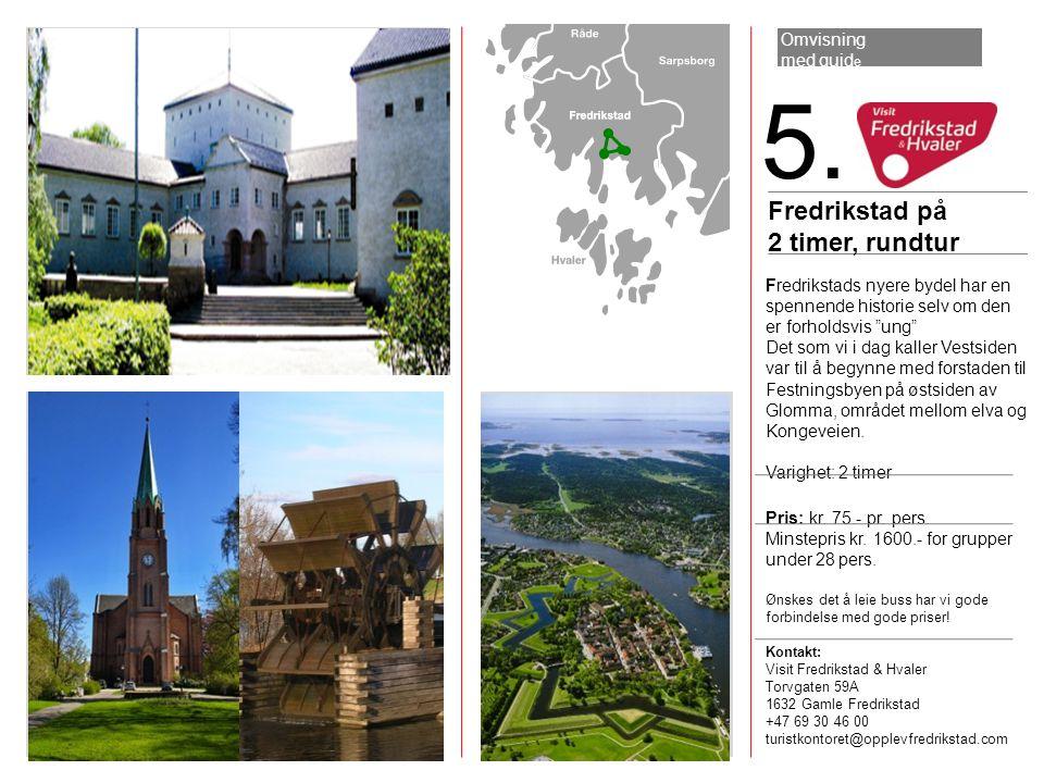 5. Fredrikstad på 2 timer, rundtur Omvisning med guide