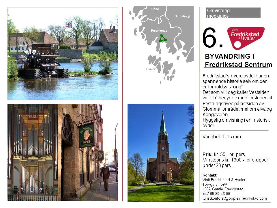 6. BYVANDRING i Fredrikstad Sentrum Omvisning med guide
