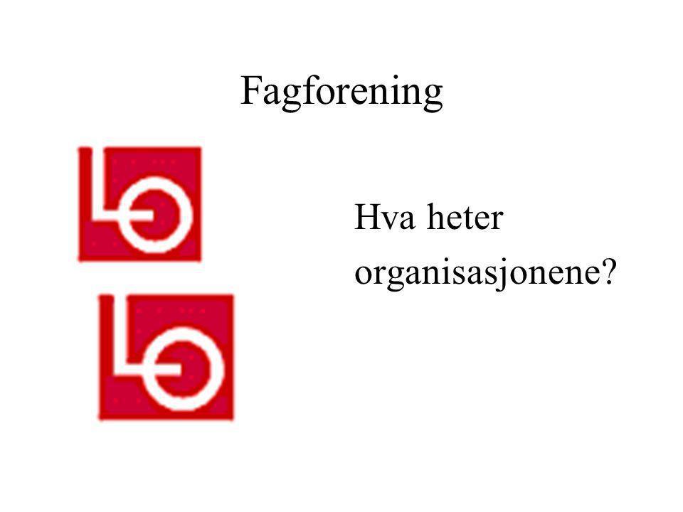Fagforening Hva heter organisasjonene