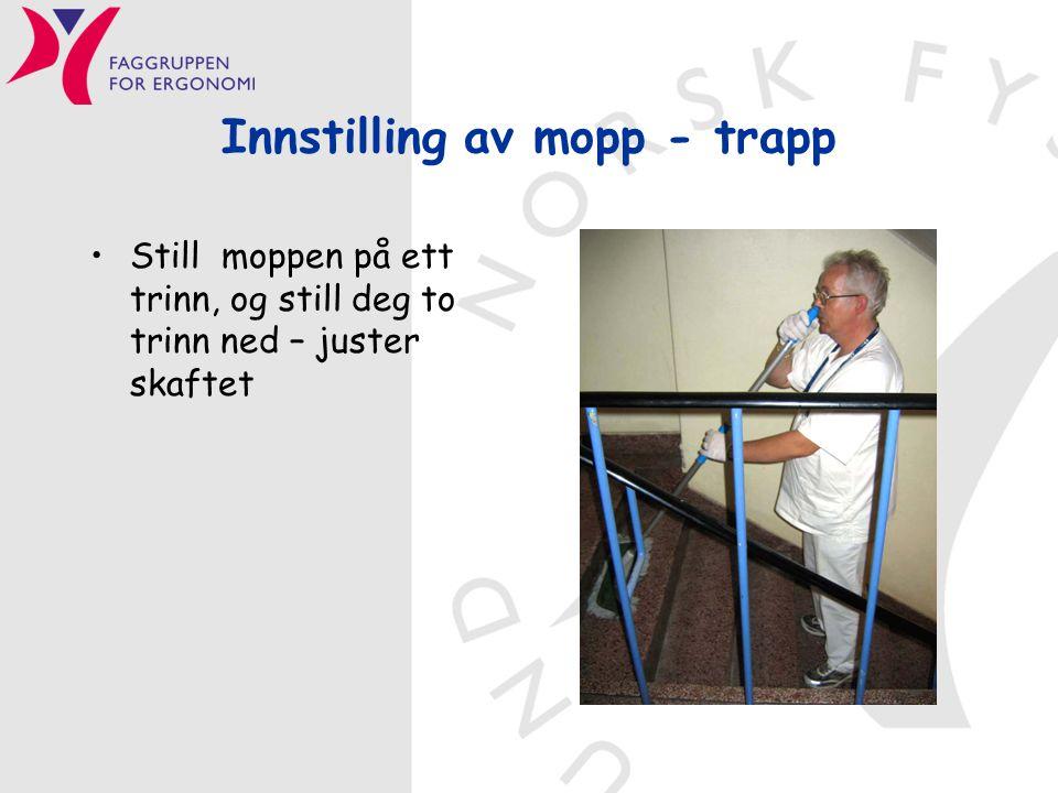 Innstilling av mopp - trapp