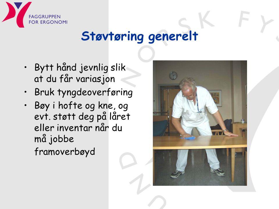 Støvtøring generelt Bytt hånd jevnlig slik at du får variasjon