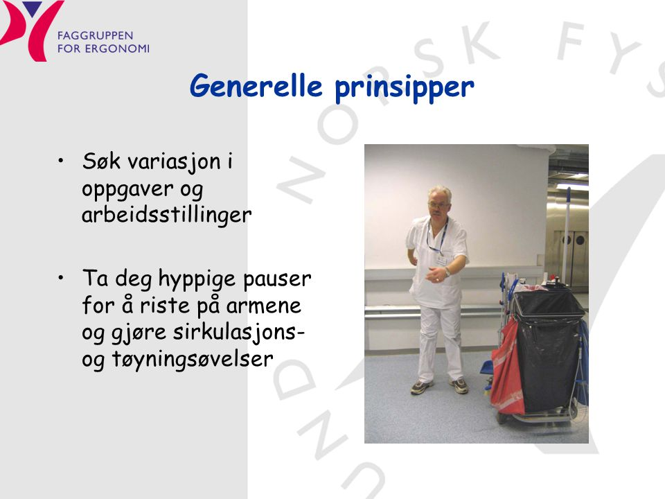 Generelle prinsipper Søk variasjon i oppgaver og arbeidsstillinger