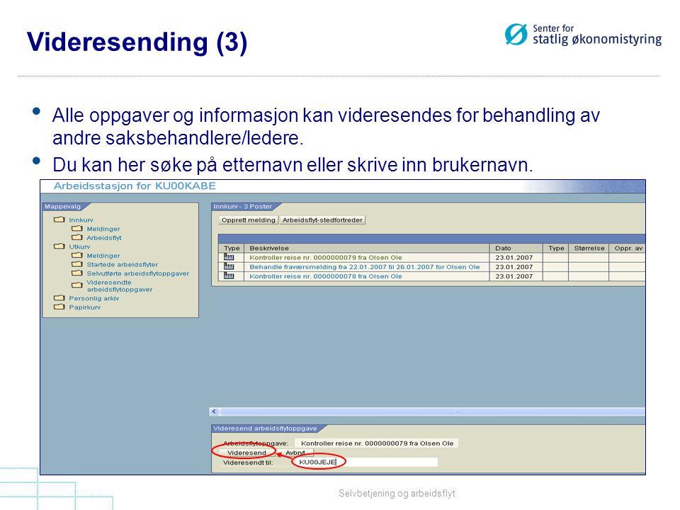 Videresending (3) Alle oppgaver og informasjon kan videresendes for behandling av andre saksbehandlere/ledere.