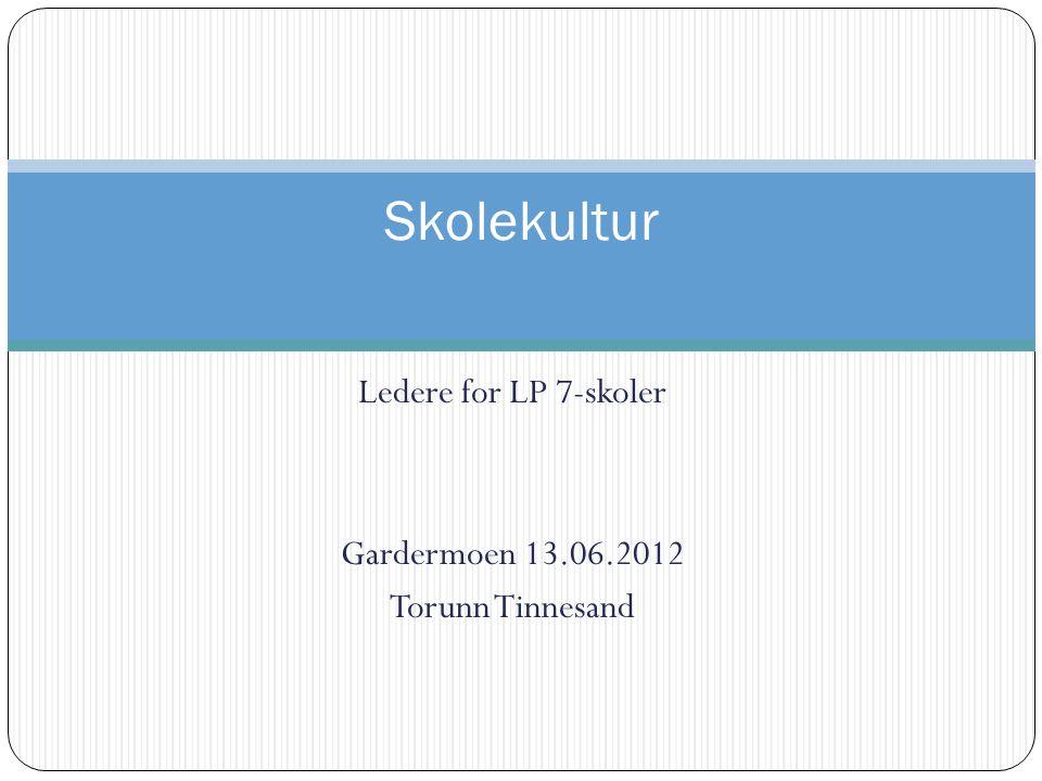 Ledere for LP 7-skoler Gardermoen 13.06.2012 Torunn Tinnesand