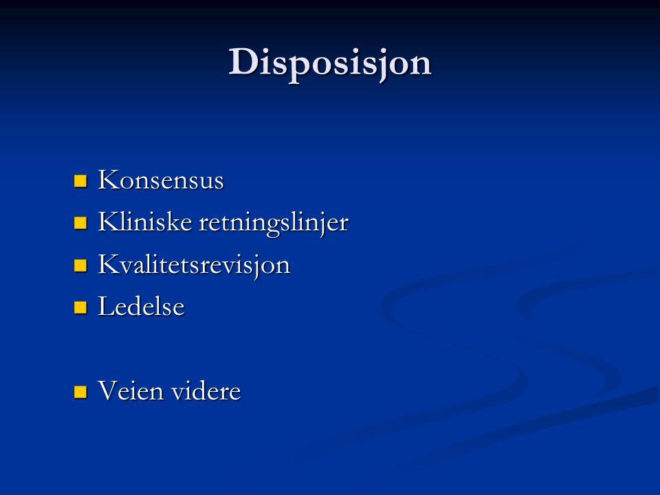 Disposisjon Konsensus Kliniske retningslinjer Kvalitetsrevisjon