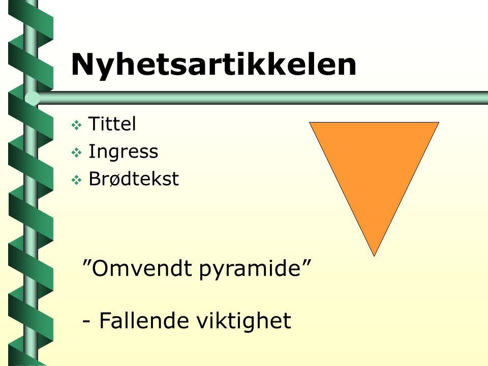 Nyhetsartikkelen Omvendt pyramide - Fallende viktighet Tittel