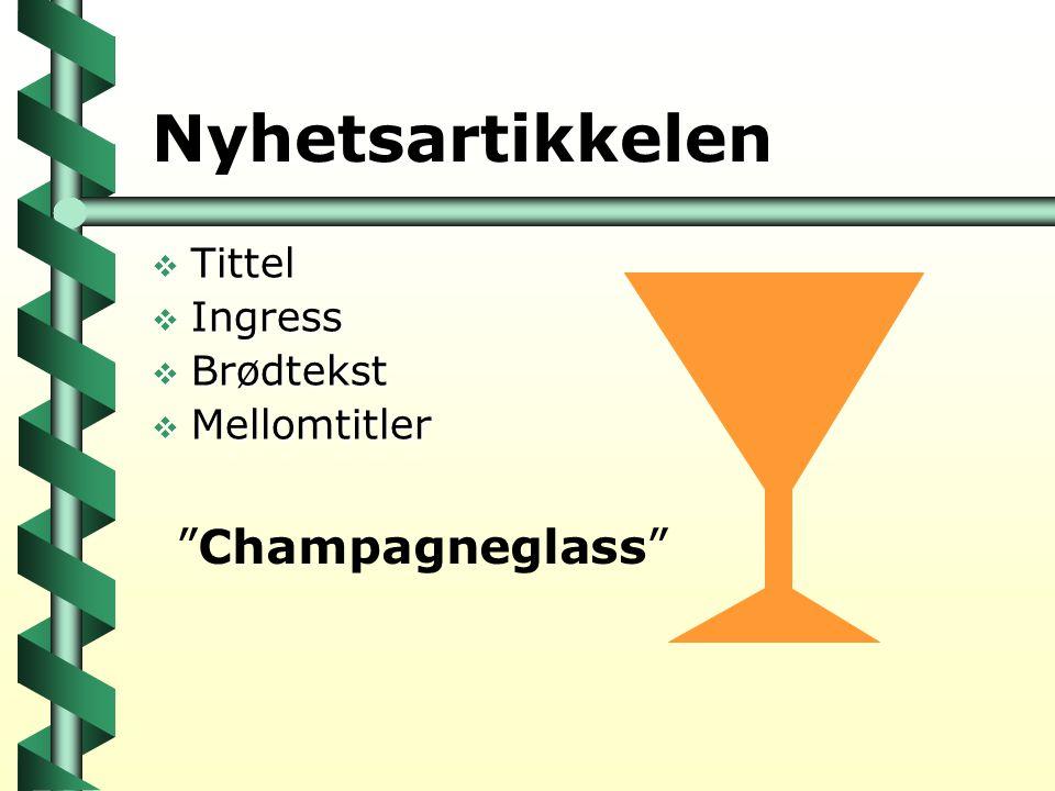 Nyhetsartikkelen Champagneglass Tittel Ingress Brødtekst