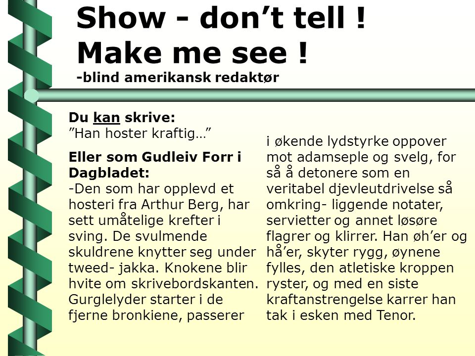 Show - don't tell ! Make me see ! -blind amerikansk redaktør