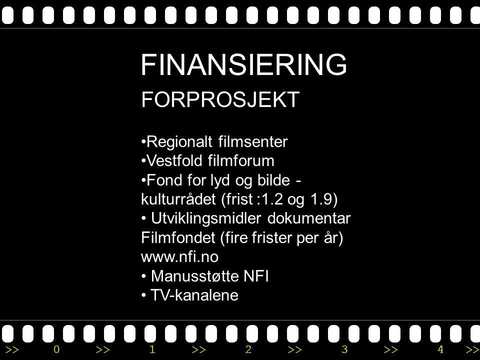 FINANSIERING FORPROSJEKT Regionalt filmsenter Vestfold filmforum
