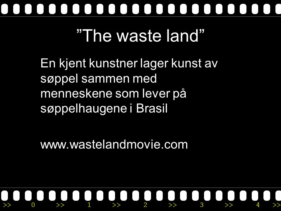 The waste land En kjent kunstner lager kunst av søppel sammen med menneskene som lever på søppelhaugene i Brasil.