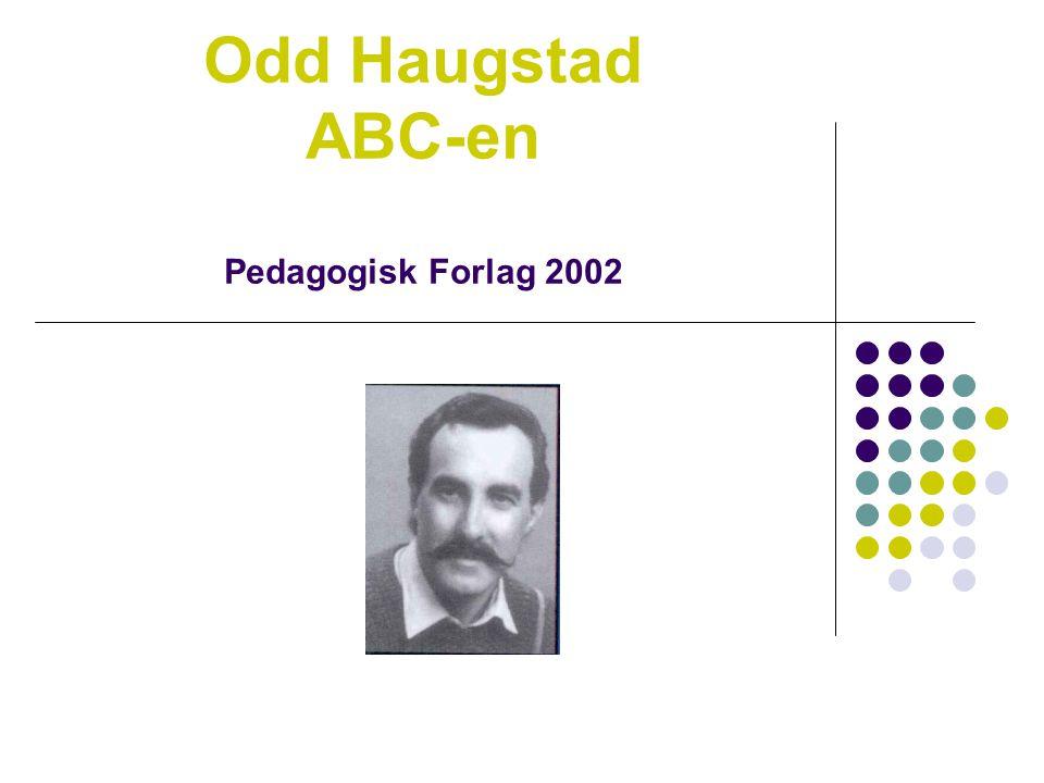 Odd Haugstad ABC-en Pedagogisk Forlag 2002