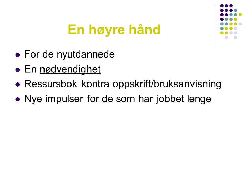 En høyre hånd For de nyutdannede En nødvendighet
