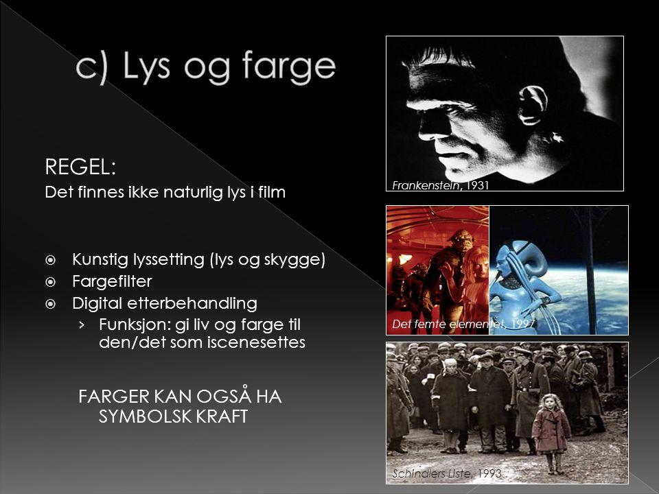 c) Lys og farge REGEL: FARGER KAN OGSÅ HA SYMBOLSK KRAFT