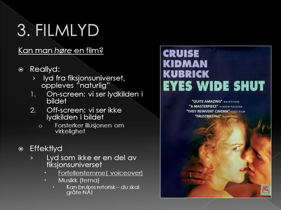 3. FILMLYD Kan man høre en film Reallyd: Effektlyd