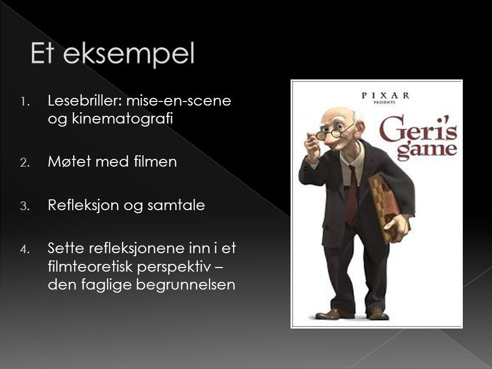 Et eksempel Lesebriller: mise-en-scene og kinematografi