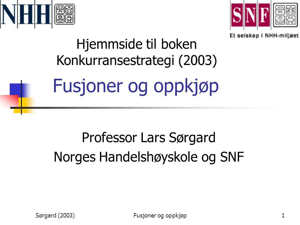Professor Lars Sørgard Norges Handelshøyskole og SNF