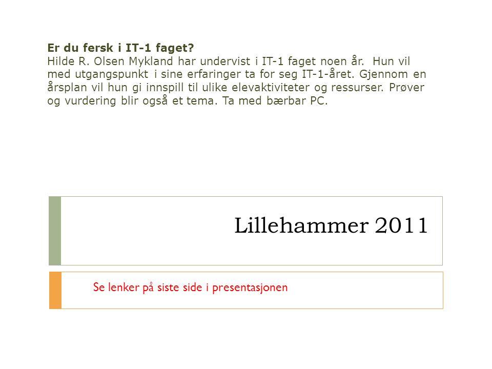 Lillehammer 2011 Se lenker på siste side i presentasjonen