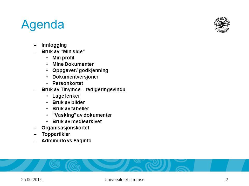 Agenda Innlogging Bruk av Min side Min profil Mine Dokumenter