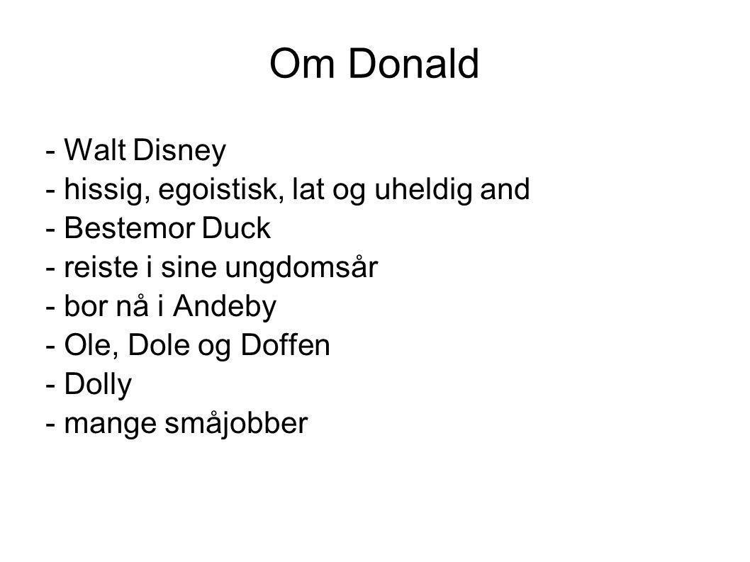 Om Donald - Walt Disney - hissig, egoistisk, lat og uheldig and