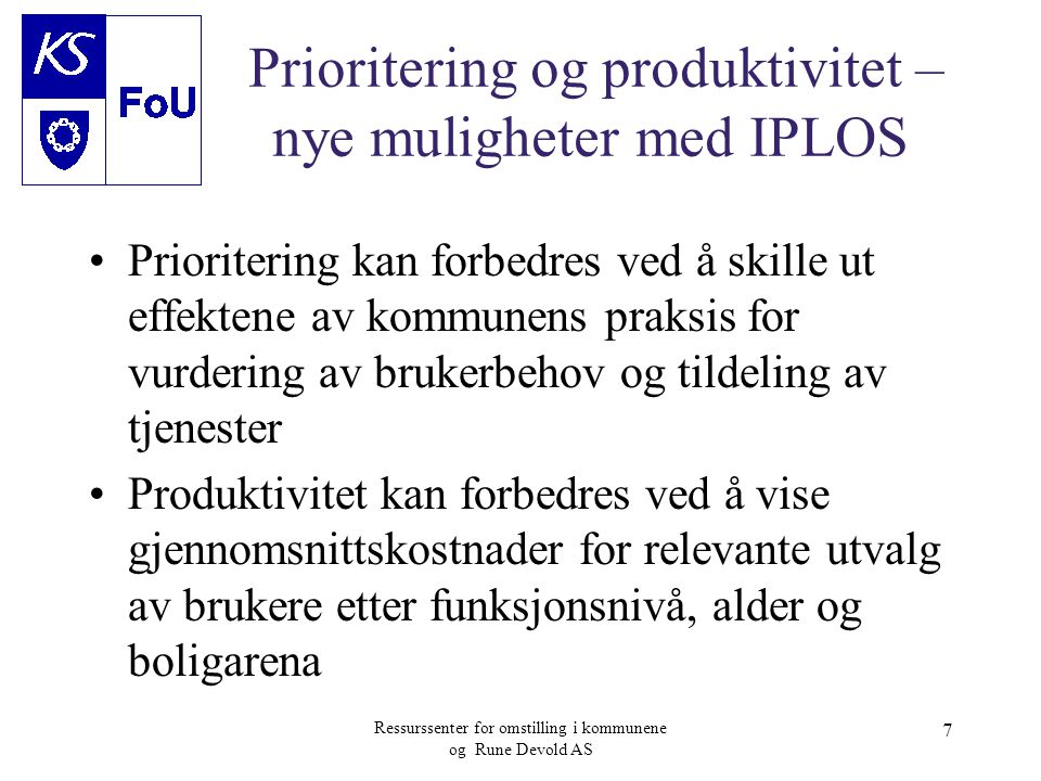 Prioritering og produktivitet – nye muligheter med IPLOS