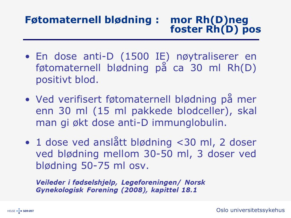 Føtomaternell blødning : mor Rh(D)neg foster Rh(D) pos