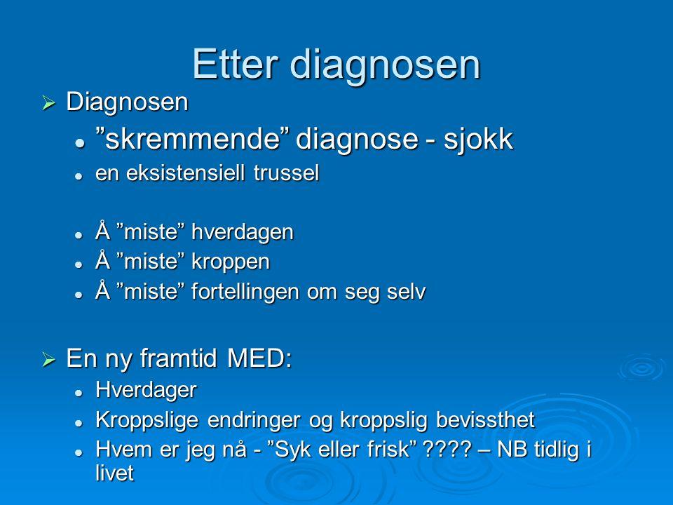 Etter diagnosen skremmende diagnose - sjokk Diagnosen