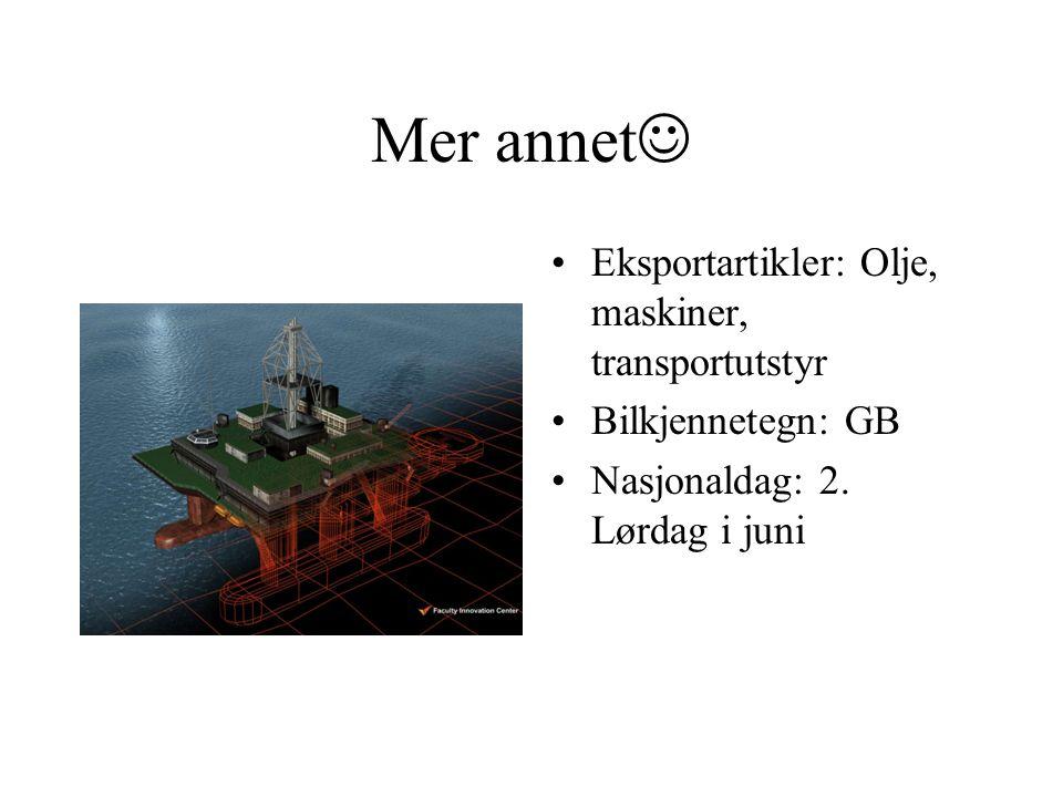 Mer annet Eksportartikler: Olje, maskiner, transportutstyr