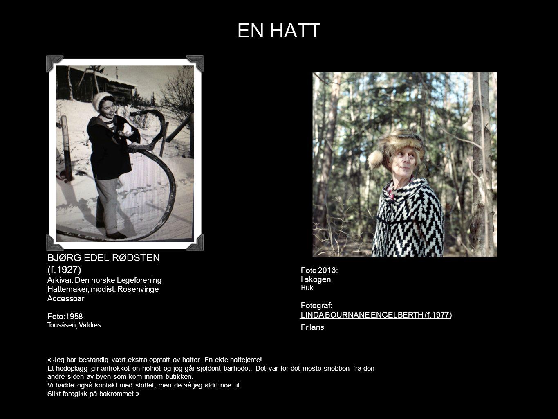 EN HATT BJØRG EDEL RØDSTEN (f.1927) Foto 2013: I skogen Fotograf: