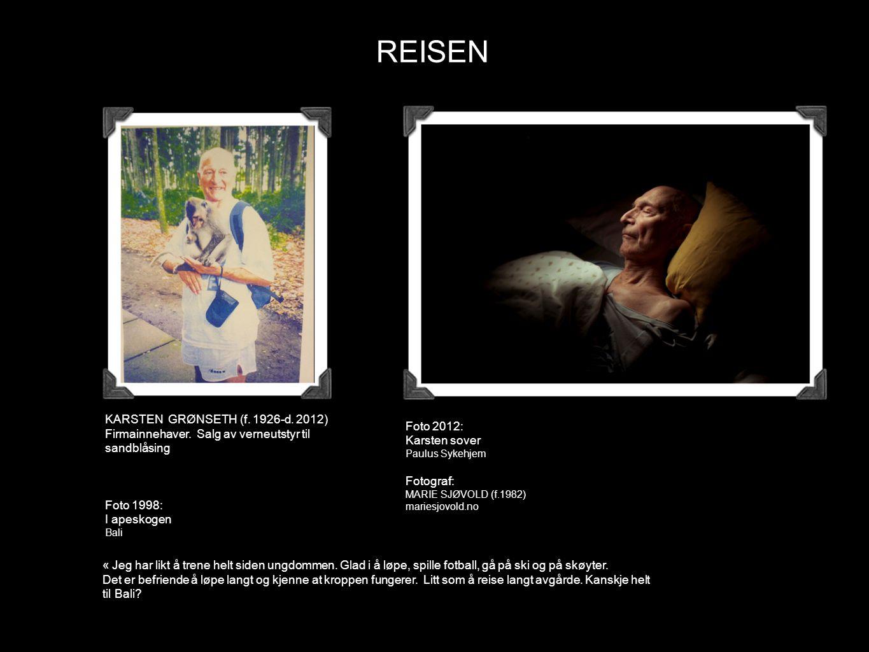 REISEN Foto 2012: KARSTEN GRØNSETH (f. 1926-d. 2012) Karsten sover