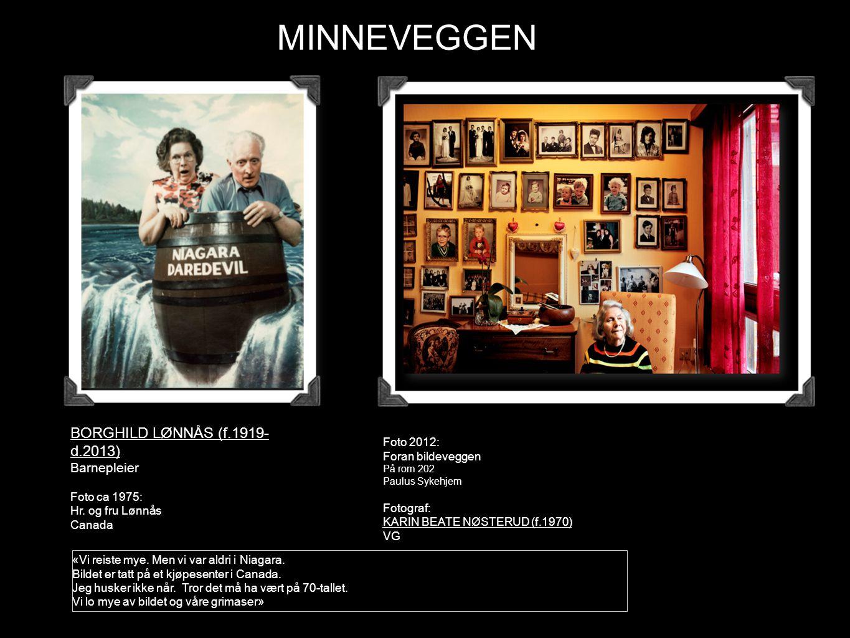MINNEVEGGEN BORGHILD LØNNÅS (f.1919-d.2013) Barnepleier Foto 2012: