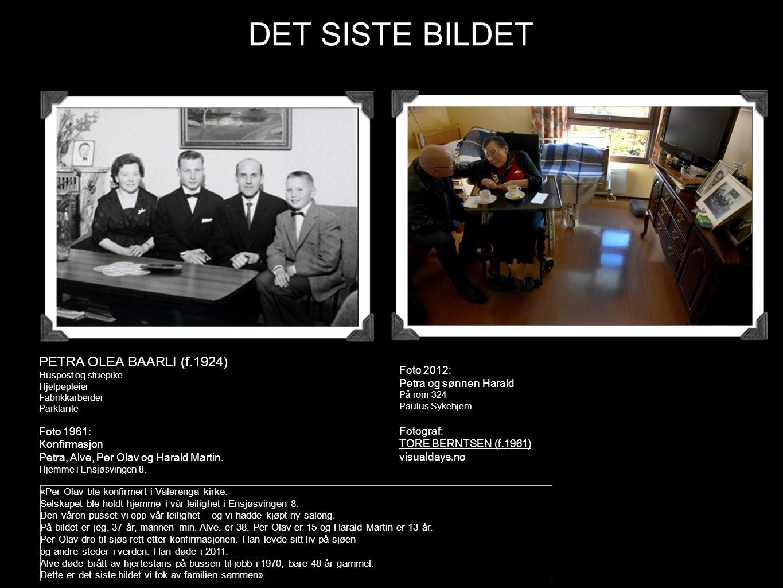 DET SISTE BILDET PETRA OLEA BAARLI (f.1924) Foto 1961: Konfirmasjon