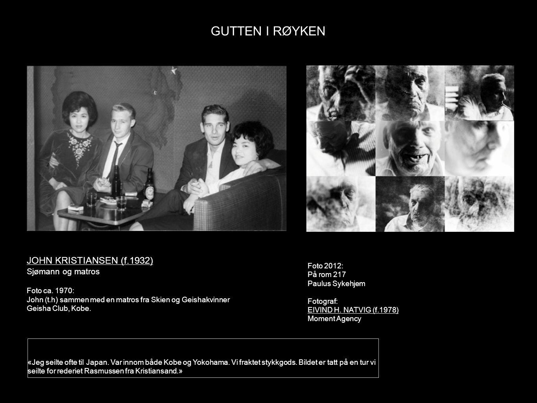 GUTTEN I RØYKEN JOHN KRISTIANSEN (f.1932) Sjømann og matros Foto 2012: