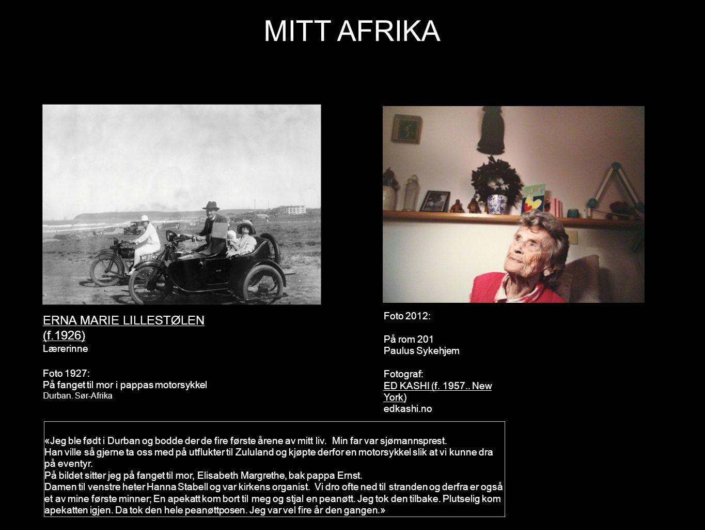 MITT AFRIKA ERNA MARIE LILLESTØLEN (f.1926) Lærerinne Foto 1927: